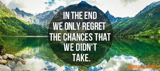 In the end, we only regret the chances that we didn't take